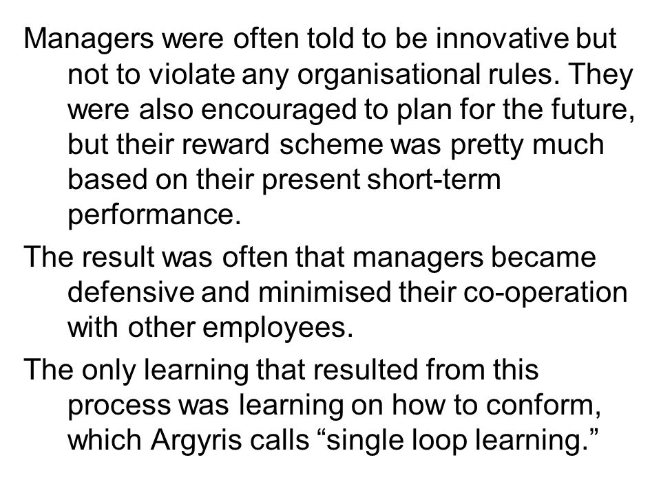 Managers were often told to be innovative but not to violate any organisational rules.