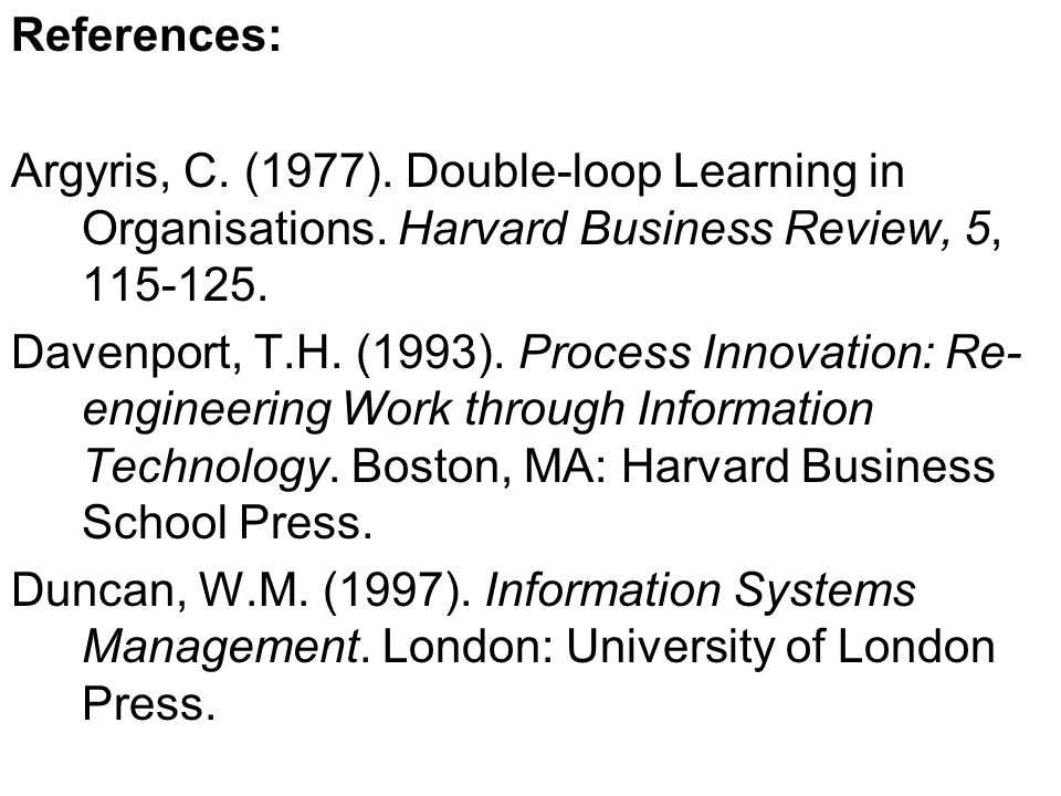 References: Argyris, C. (1977). Double-loop Learning in Organisations.