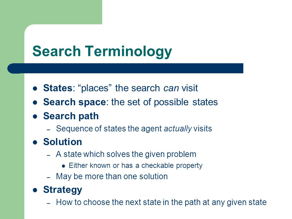 Uninformed Search Strategies Breadth-first search Depth-first search Iterative deepening search Bidirectional search Uniform-cost search Also known as blind search