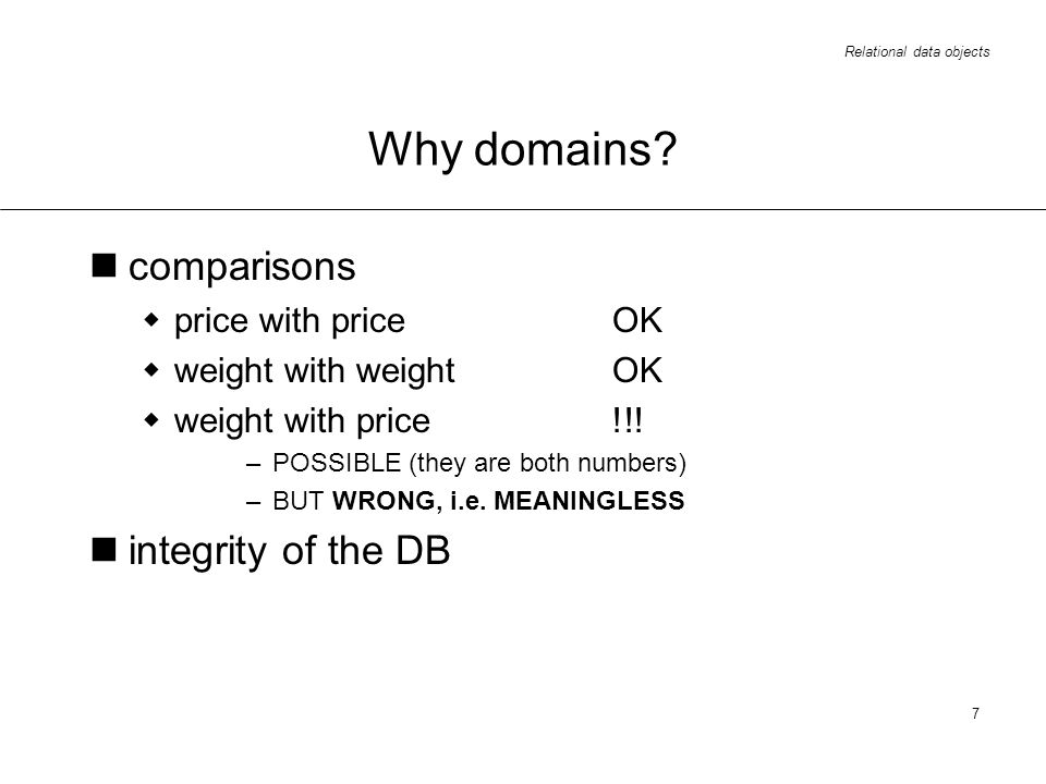 Relational data objects 7 Why domains.