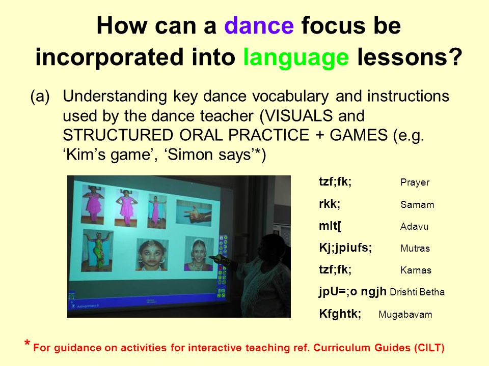 How can a dance focus be incorporated into language lessons? (a)Understanding key dance vocabulary and instructions used by the dance teacher (VISUALS