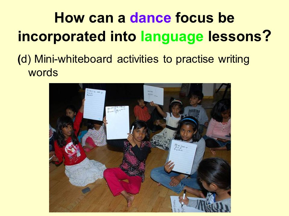 How can a dance focus be incorporated into language lessons ? (d) Mini-whiteboard activities to practise writing words