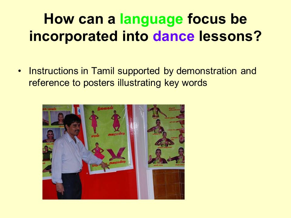 How can a language focus be incorporated into dance lessons? Instructions in Tamil supported by demonstration and reference to posters illustrating ke