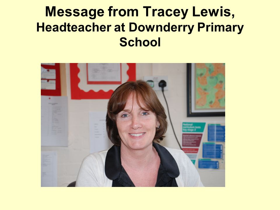Message from Tracey Lewis, Headteacher at Downderry Primary School