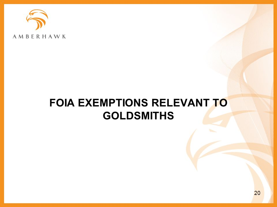 FOIA EXEMPTIONS RELEVANT TO GOLDSMITHS 20
