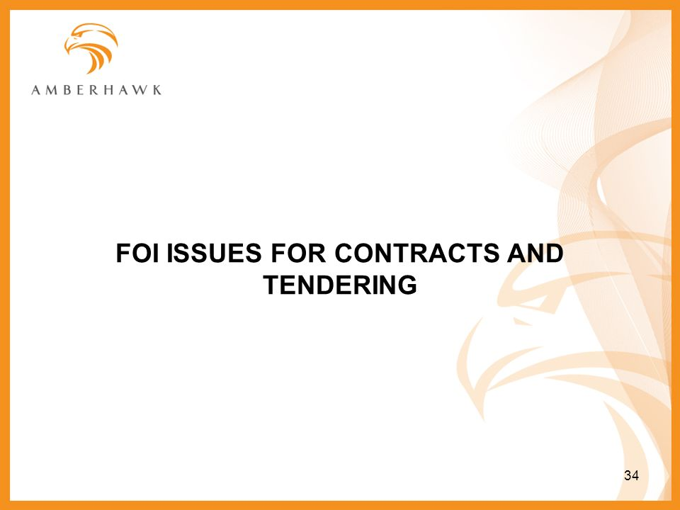 FOI ISSUES FOR CONTRACTS AND TENDERING 34