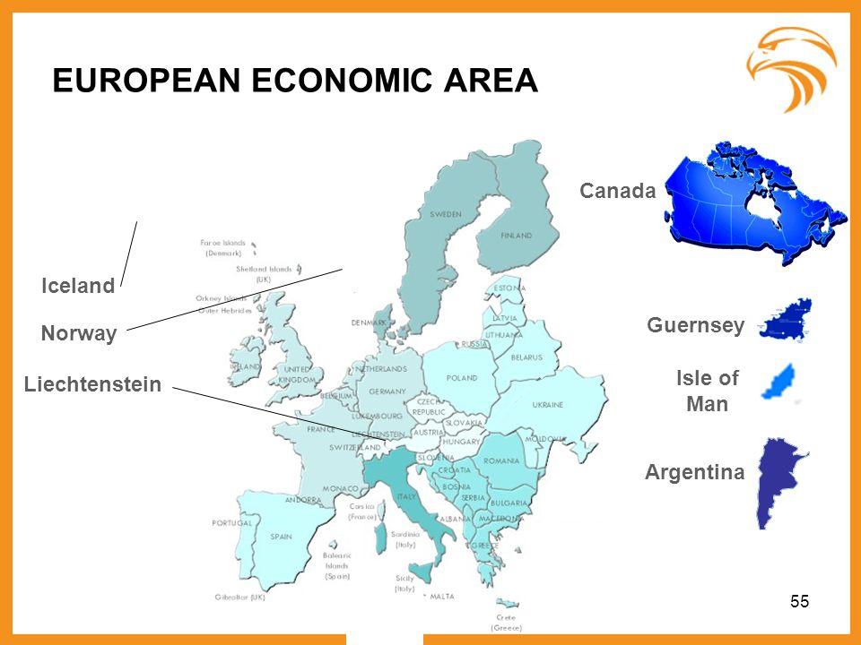 55 EUROPEAN ECONOMIC AREA Liechtenstein Canada Guernsey Argentina Isle of Man Norway Iceland