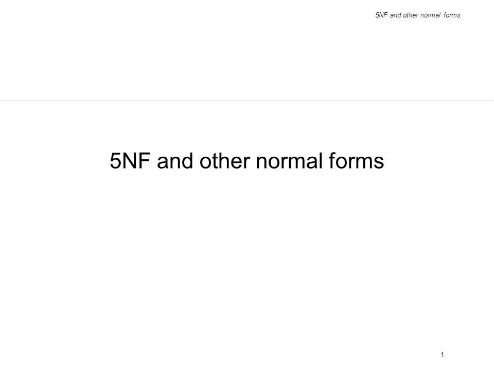 5NF and other normal forms 1