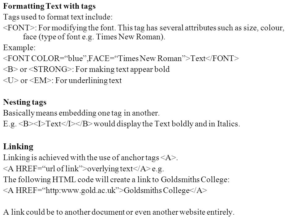 Formatting Text with tags Tags used to format text include: : For modifying the font.
