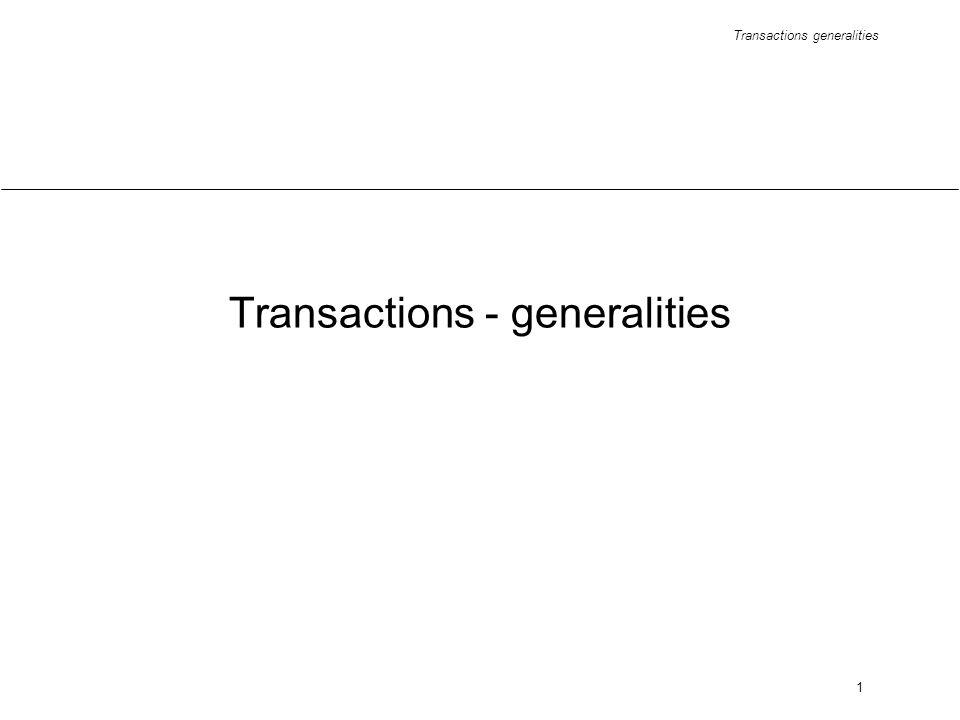Transactions generalities 1 Transactions - generalities