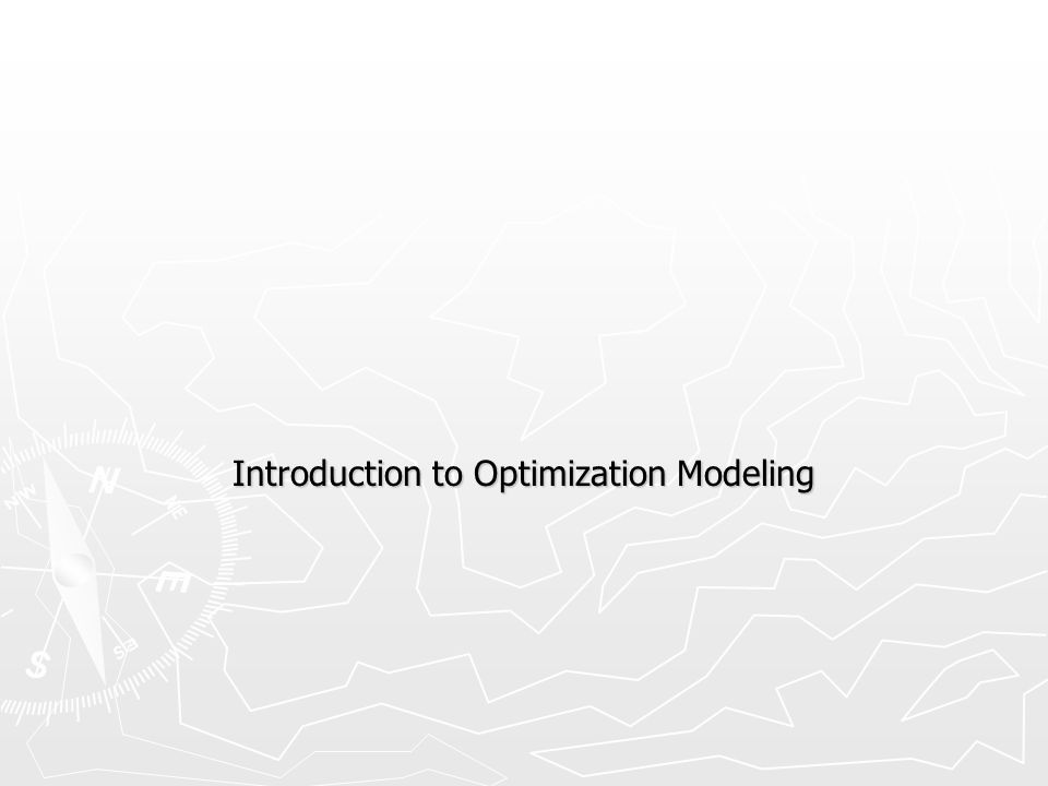 Introduction to Optimization Modeling