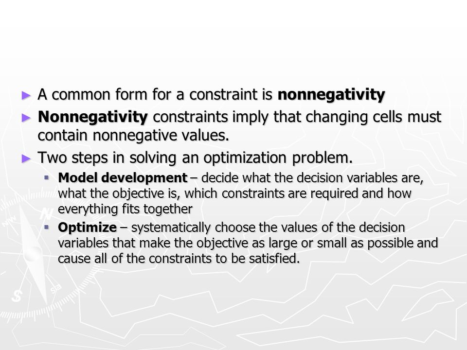 A common form for a constraint is nonnegativity A common form for a constraint is nonnegativity Nonnegativity constraints imply that changing cells mu