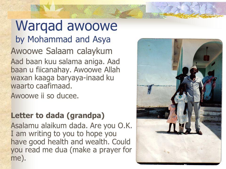 Warqad awoowe by Mohammad and Asya Awoowe Salaam calaykum Aad baan kuu salama aniga.