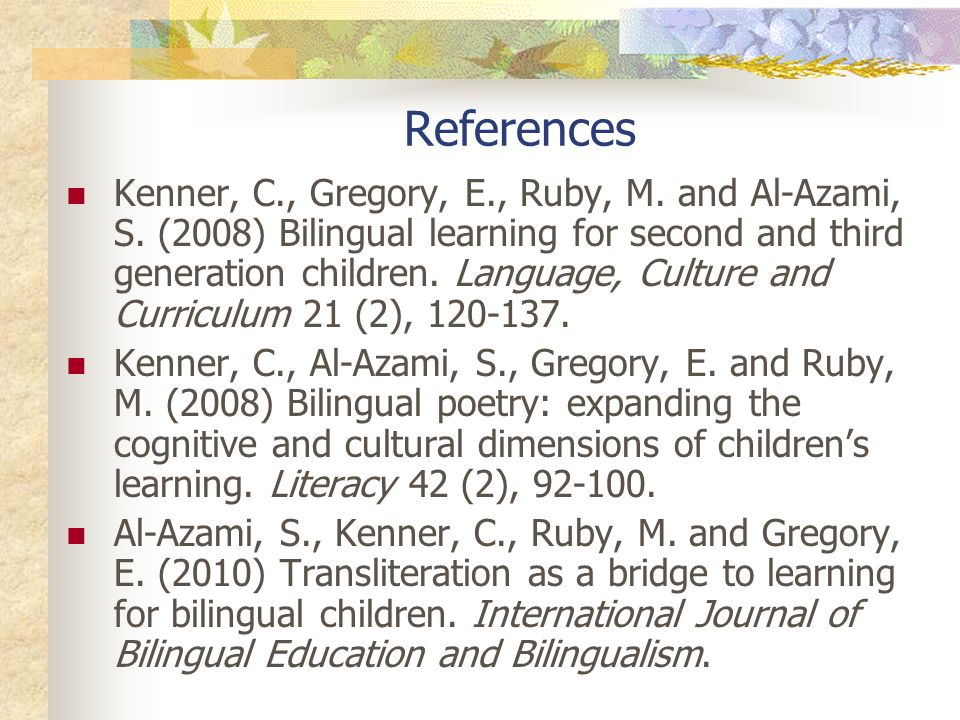 References Kenner, C., Gregory, E., Ruby, M.and Al-Azami, S.