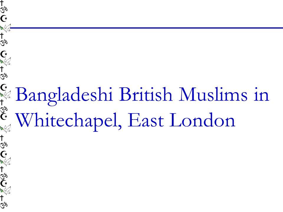 Bangladeshi British Muslims in Whitechapel, East London