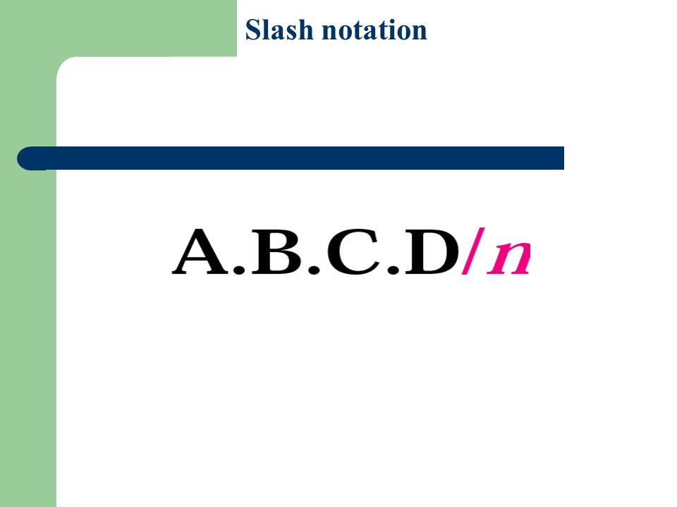Figure 5-14 Slash notation
