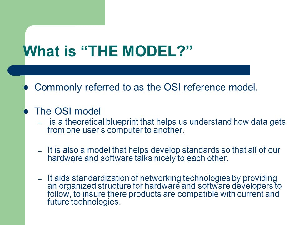 What is THE MODEL.Commonly referred to as the OSI reference model.