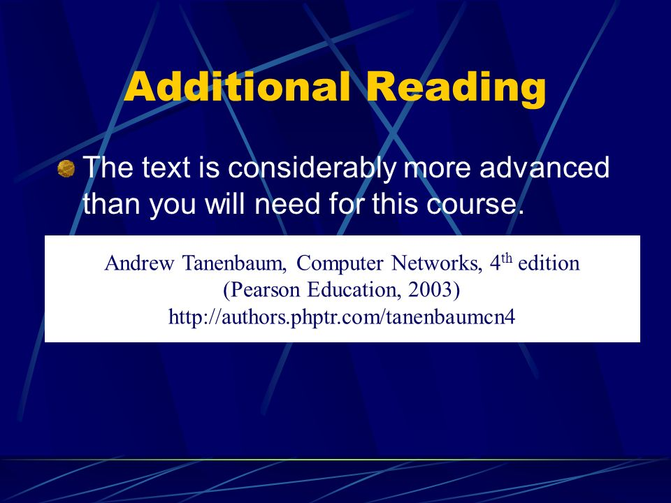 Additional Reading The text is considerably more advanced than you will need for this course.