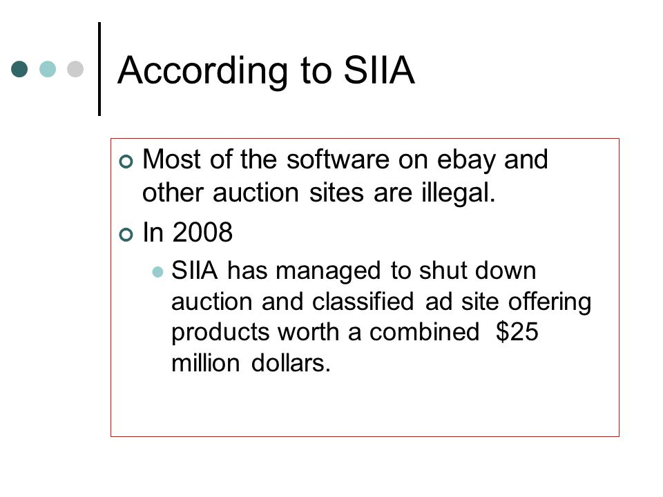 According to SIIA Most of the software on ebay and other auction sites are illegal. In 2008 SIIA has managed to shut down auction and classified ad si