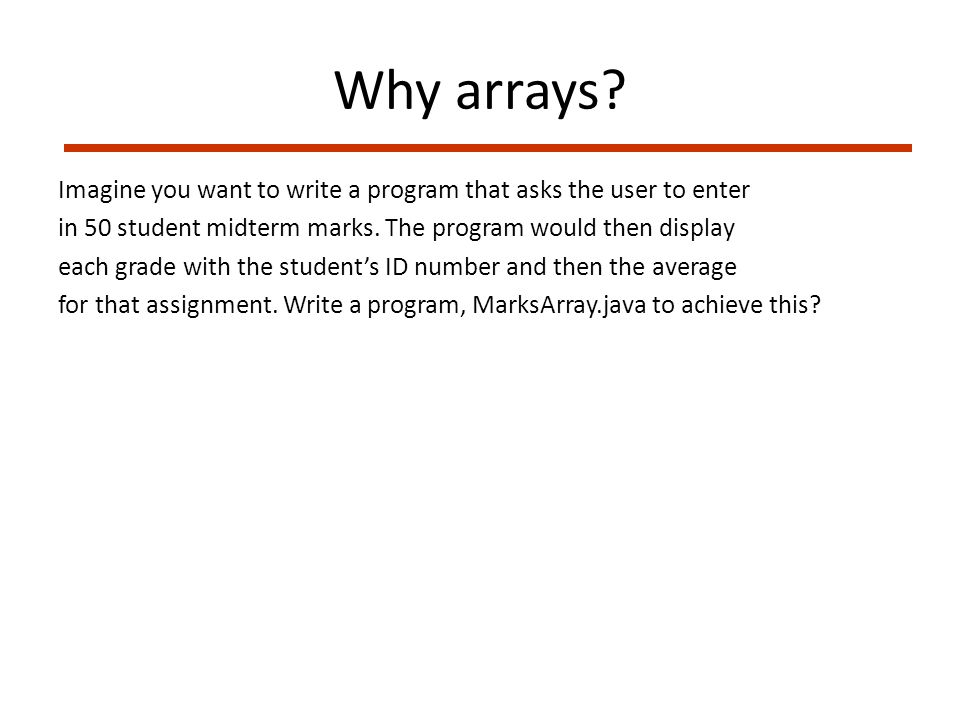 Why arrays.