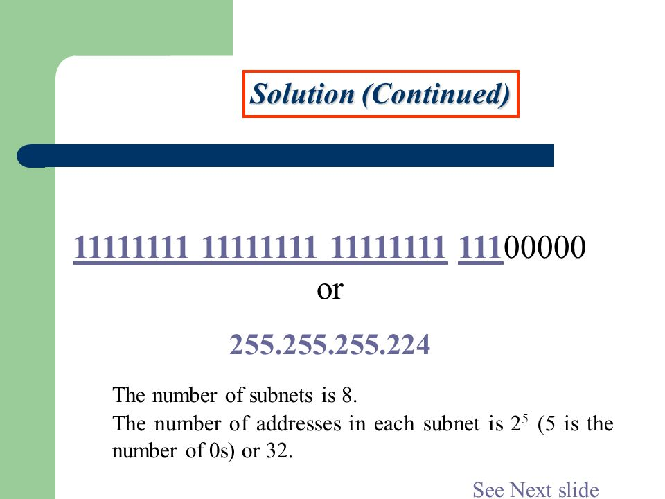 Solution (Continued) or The number of subnets is 8.