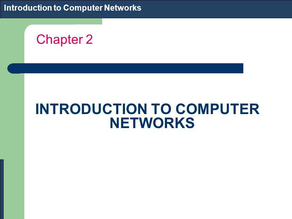 Chapter 2 Introduction to Computer Networks INTRODUCTION TO COMPUTER NETWORKS