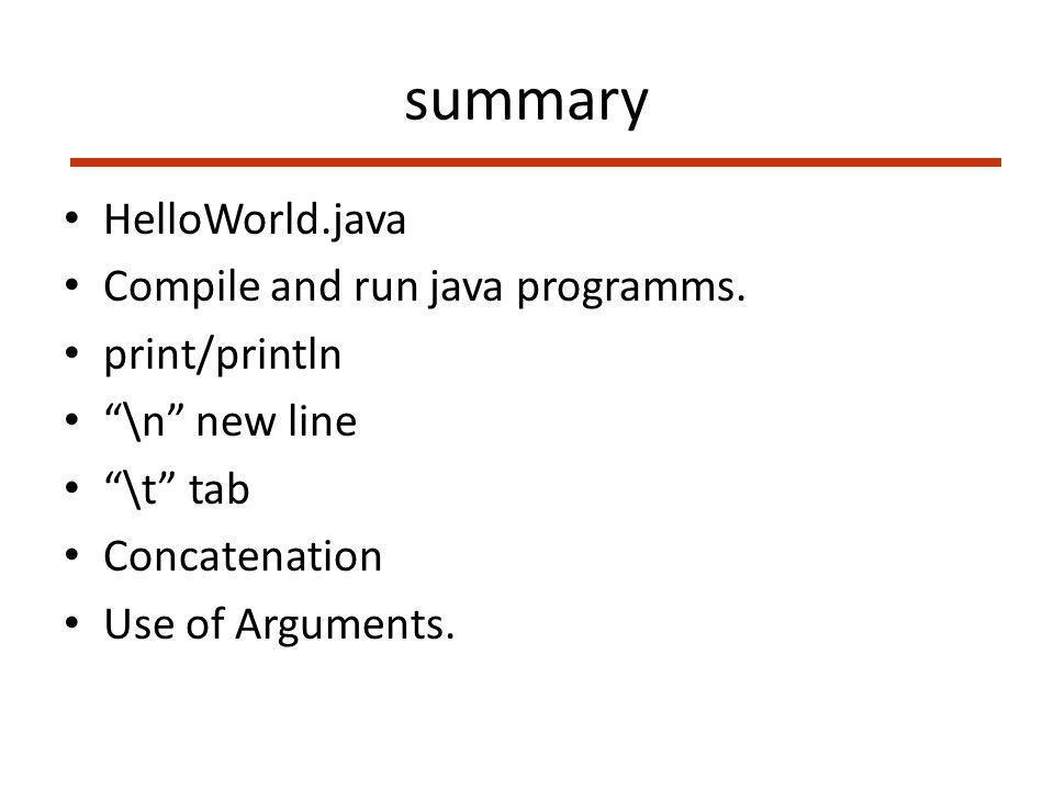 summary HelloWorld.java Compile and run java programms.
