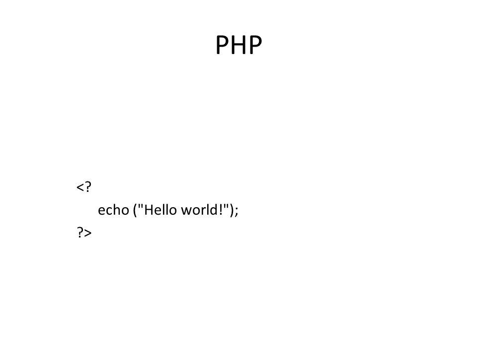 PHP < echo ( Hello world! ); >