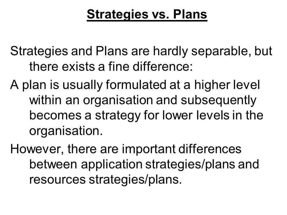 Information Systems Applications Strategies and Plans There are a number of approaches for application strategies and plans, e.g.