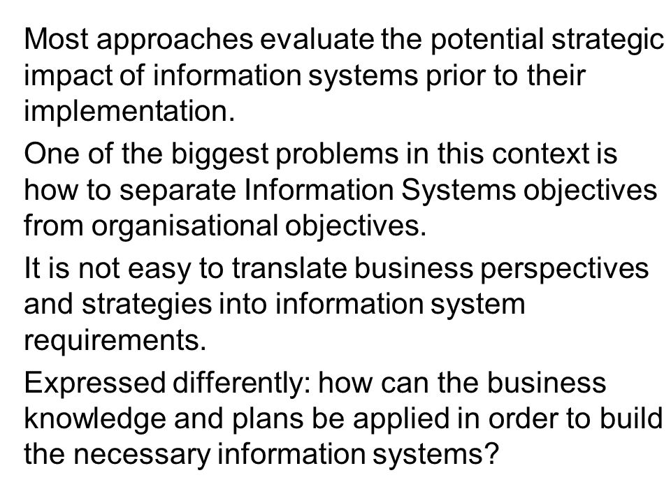 This translation from business knowledge to an information systems application is considered a top down approach.