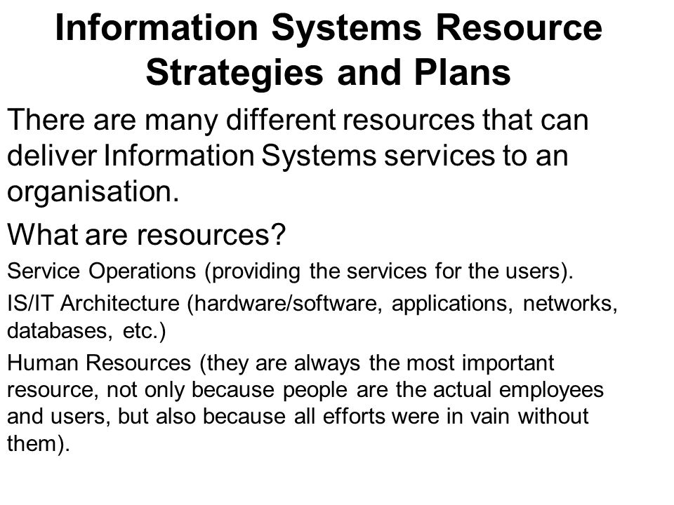 There are many different resources that can deliver Information Systems services to an organisation, so that many people get confused.