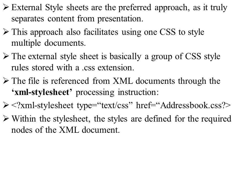 External Style sheets are the preferred approach, as it truly separates content from presentation. This approach also facilitates using one CSS to sty