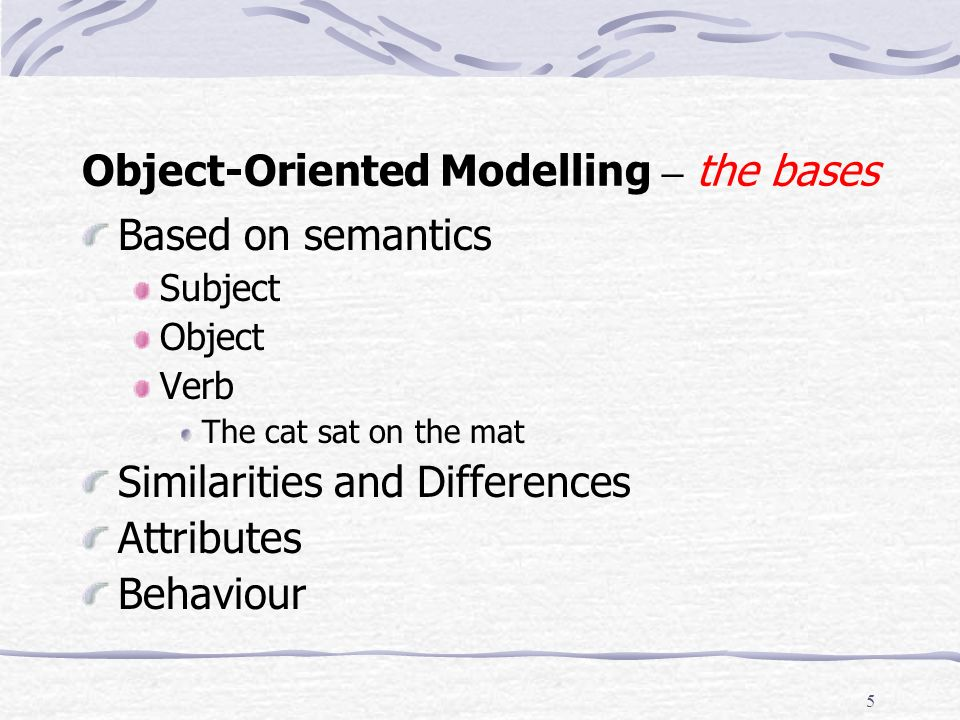 4 Object-Oriented Modelling – Why OO.