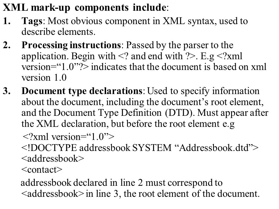 4.Entity references: Used to assign aliases to pieces of data.