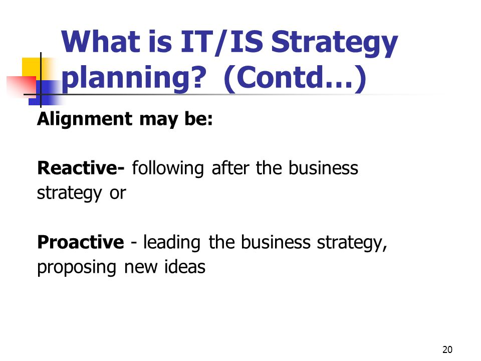20 What is IT/IS Strategy planning.