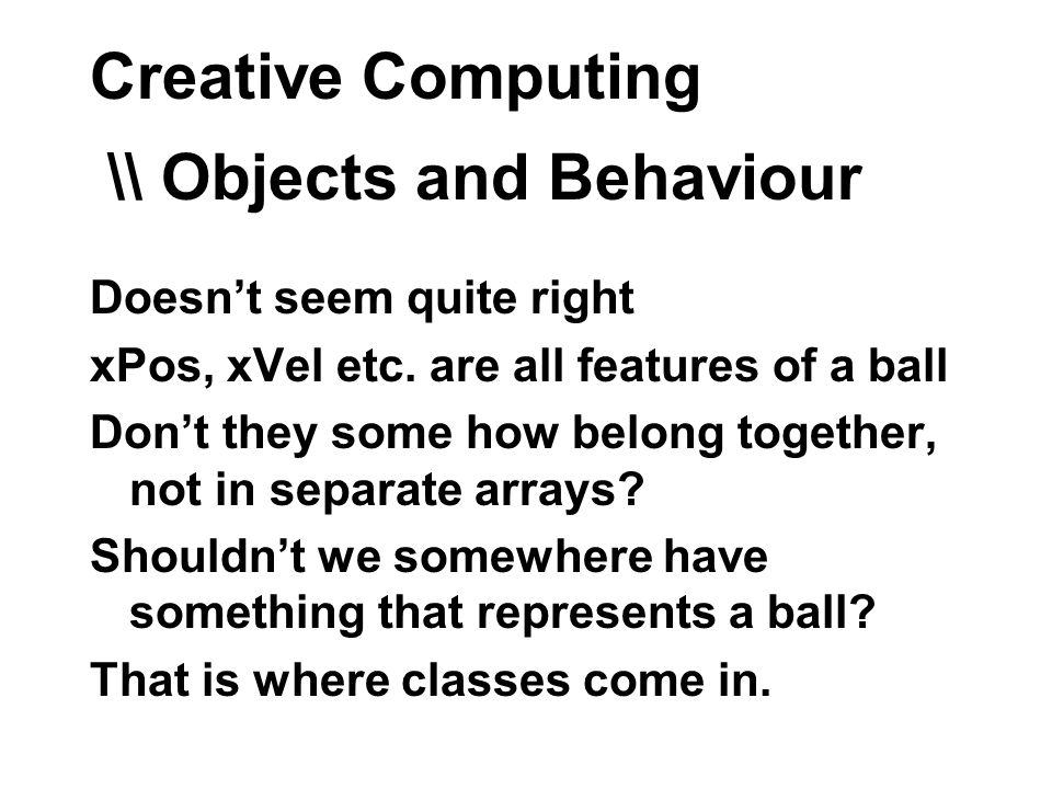 Creative Computing \\ Objects and Behaviour Doesnt seem quite right xPos, xVel etc.