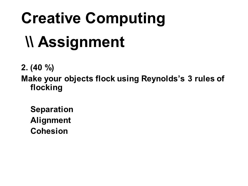 Creative Computing \\ Assignment 2.