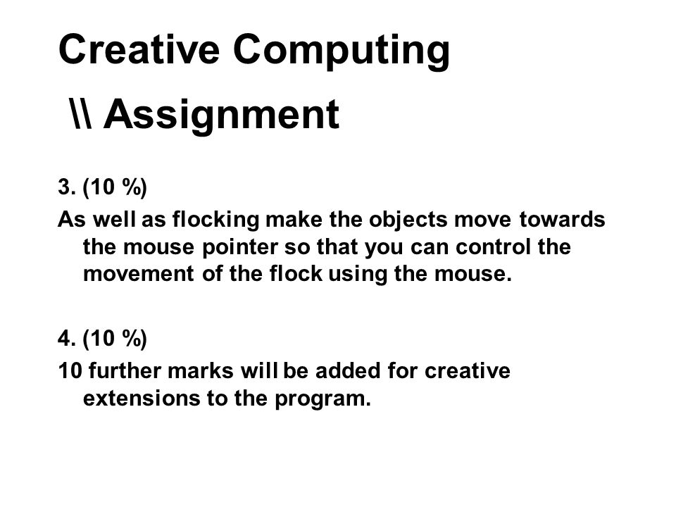 Creative Computing \\ Assignment 3.