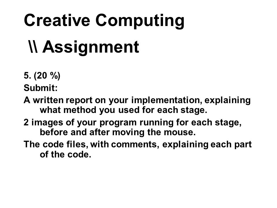 Creative Computing \\ Assignment 5.