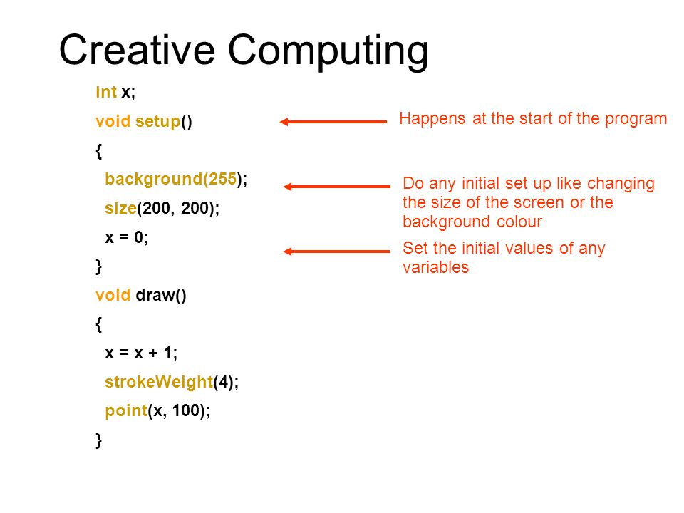 Creative Computing \\ more about if statements void draw() { if (mousePressed && (mouseButton == LEFT) ) { background(0); } else { background(255); } Check which mouse button has been pressed