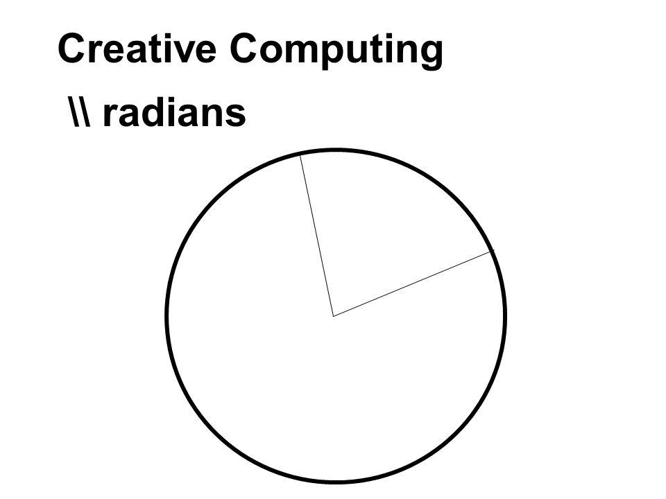 Creative Computing \\ radians
