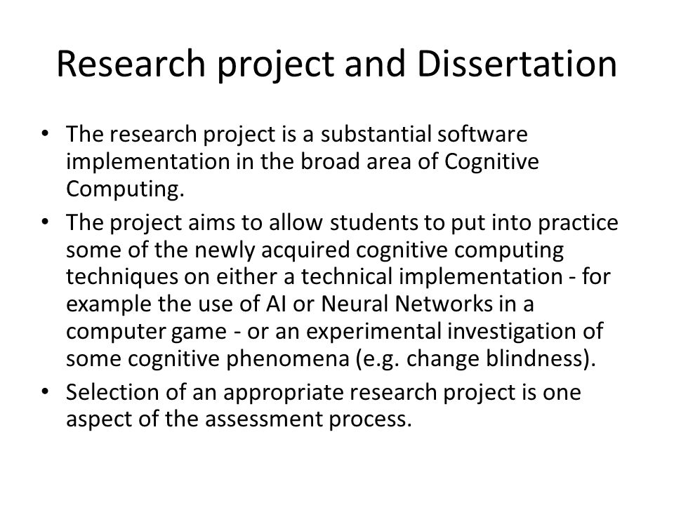 Research project and Dissertation The research project is a substantial software implementation in the broad area of Cognitive Computing.