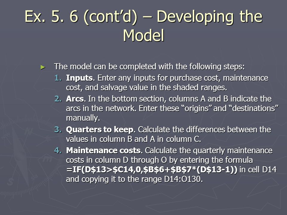 Ex. 5. 6 (contd) – Developing the Model The model can be completed with the following steps: The model can be completed with the following steps: 1.In