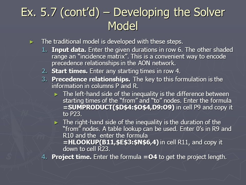 Ex. 5.7 (contd) – Developing the Solver Model The traditional model is developed with these steps. The traditional model is developed with these steps