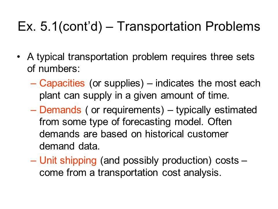 Example 5.2 – Extended Transportation Problem Grand Prix now not only ships the autos, but it manufactures them at the plants and sells them in the various regions.