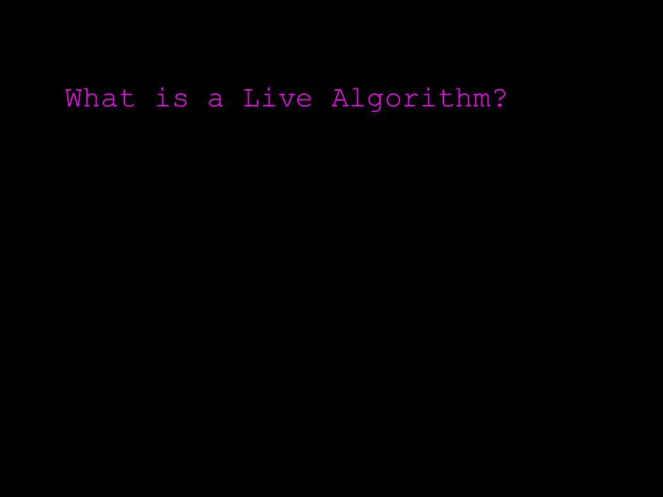 What is a Live Algorithm?