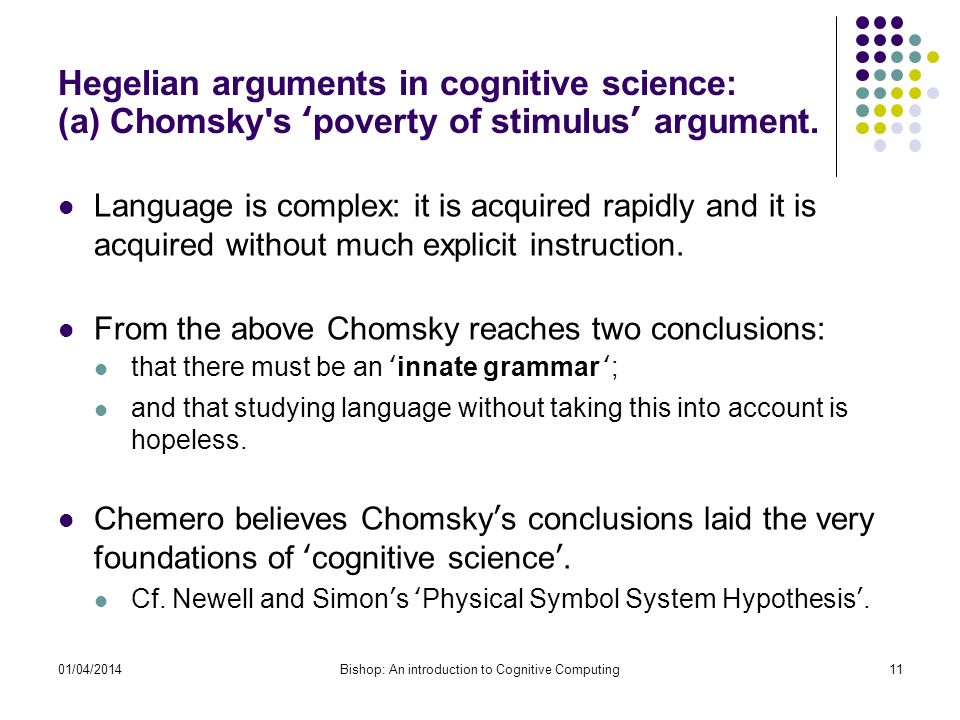 Hegelian arguments in cognitive science: (a) Chomsky s poverty of stimulus argument.