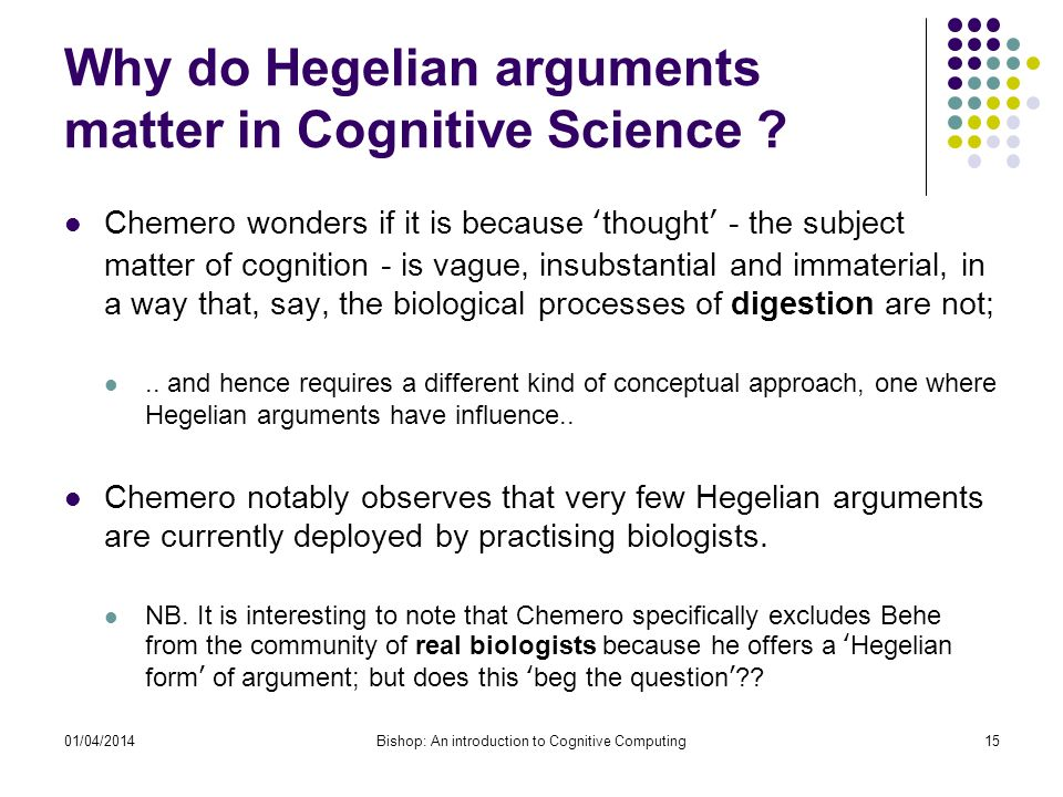Why do Hegelian arguments matter in Cognitive Science .