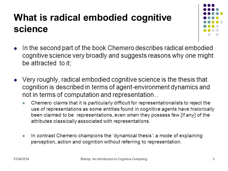 The problem of discovery However Chemero highlights that there is a particular problem associated with dynamical cognitive science - the problem of discovery.