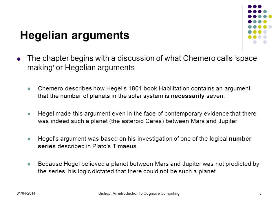 Hegelian arguments The chapter begins with a discussion of what Chemero calls space making or Hegelian arguments.